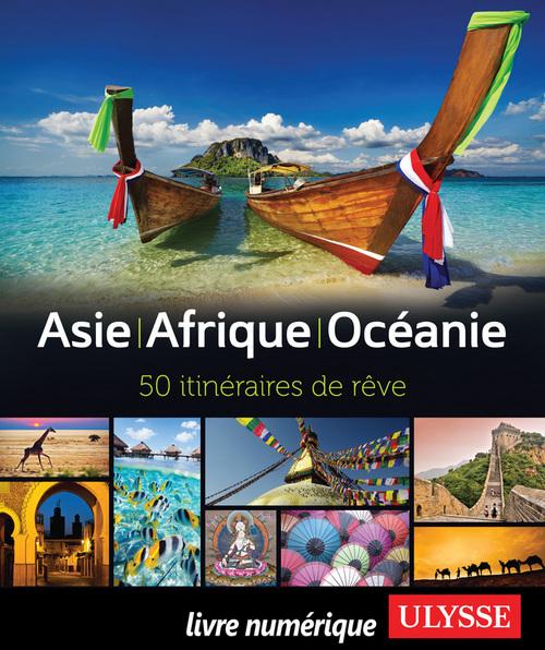 Collectif Asie, Afrique, Océanie ; 50 itinéraires de rêve