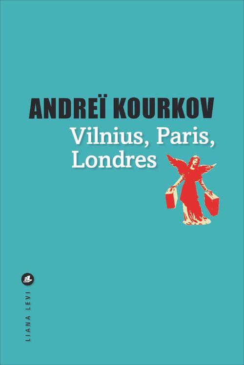 Andrei KOURKOV Vilnius, Londres, Paris