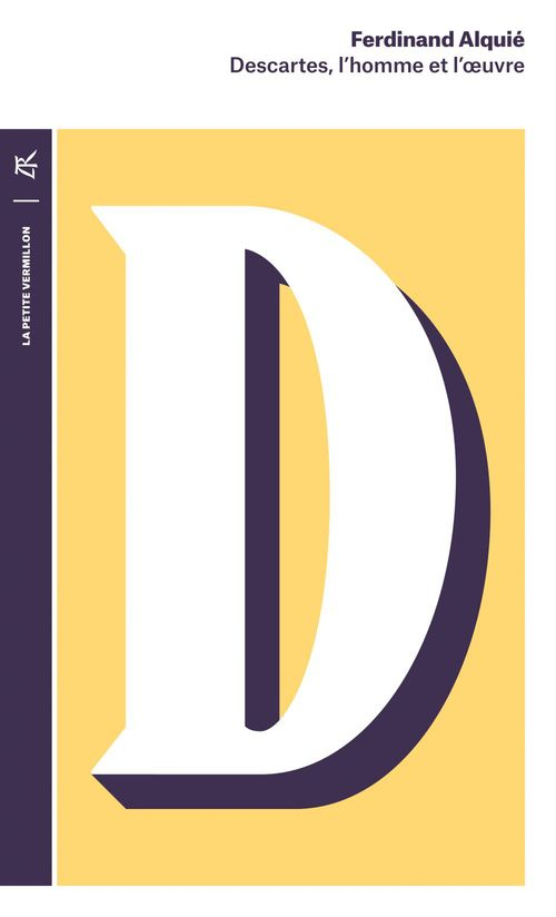 Ferdinand Alquié Descartes, l'homme et l'oeuvre