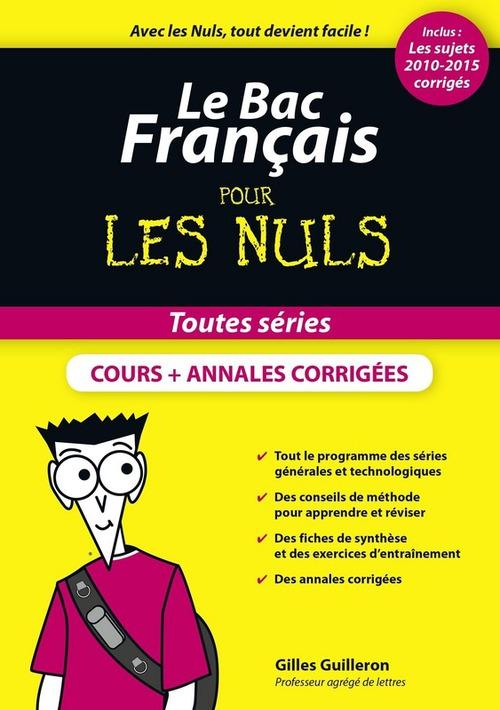 Gilles GUILLERON Le Bac Français Pour les Nuls, nouvelle édition