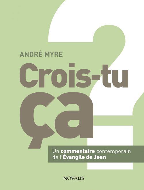 André Myre Crois-tu ça ?