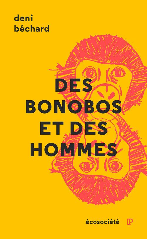 Deni Béchard Des bonobos et des Hommes