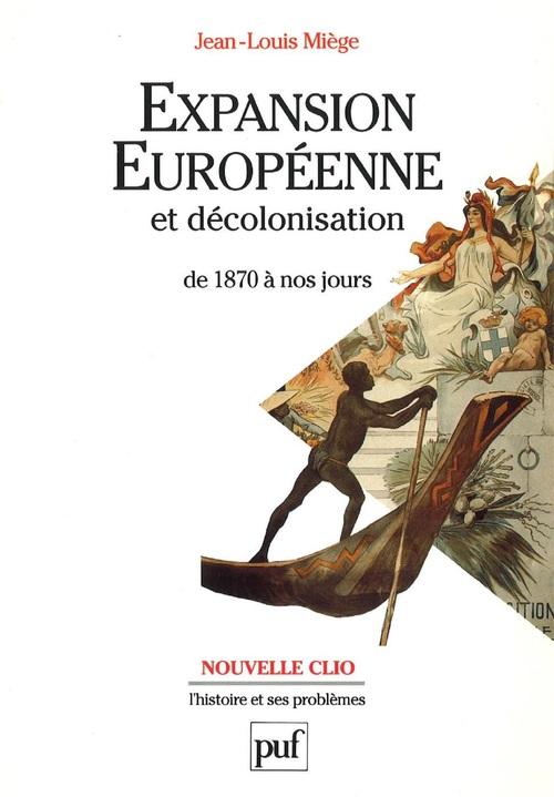 Jean-Louis Miege Expansion européenne et décolonisation de 1870 à nos jours