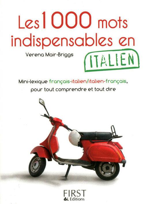 Verena MAIR-BRIGGS Le Petit Livre de - 1000 mots indispensables en italien