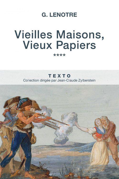 G Lenotre Vieilles Maisons, Vieux Papiers Tome 4