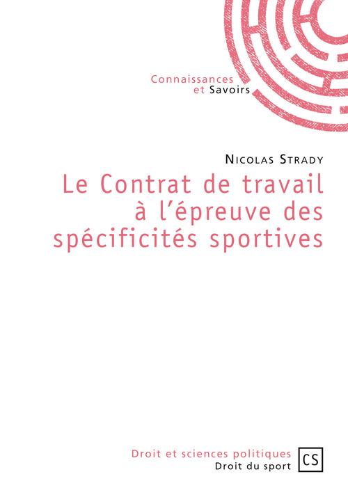 Nicolas Strady Le Contrat de travail à l'épreuve des spécificités sportives