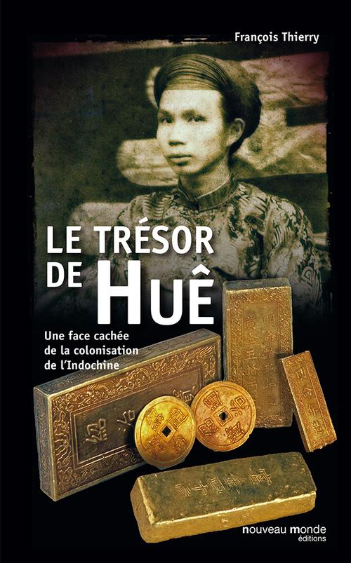 François THIERRY Le Trésor de Huê