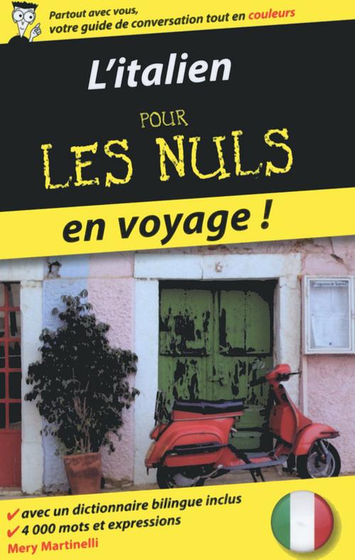 Mery MARTINELLI L'italien pour les Nuls en voyage, 2ème édition
