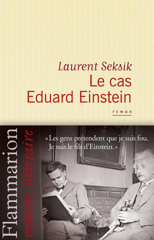 Laurent Seksik Le cas Eduard Einstein