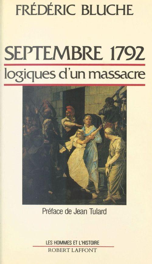 Septembre 1792 : logiques d'un massacre