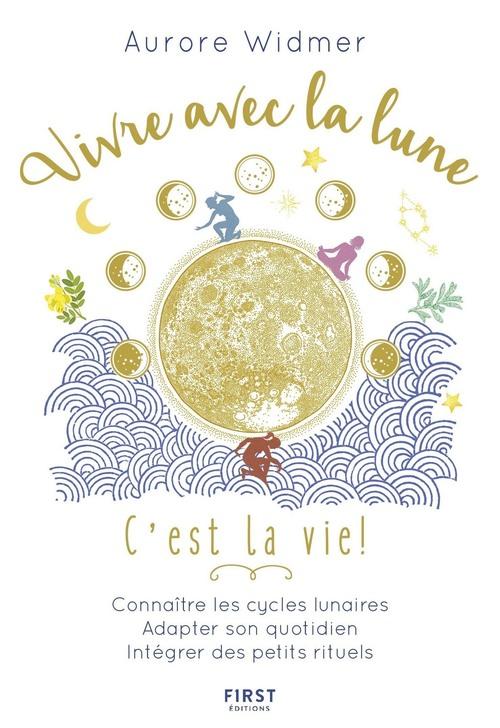 Aurore WIDMER Vivre avec la lune, c'est la vie !