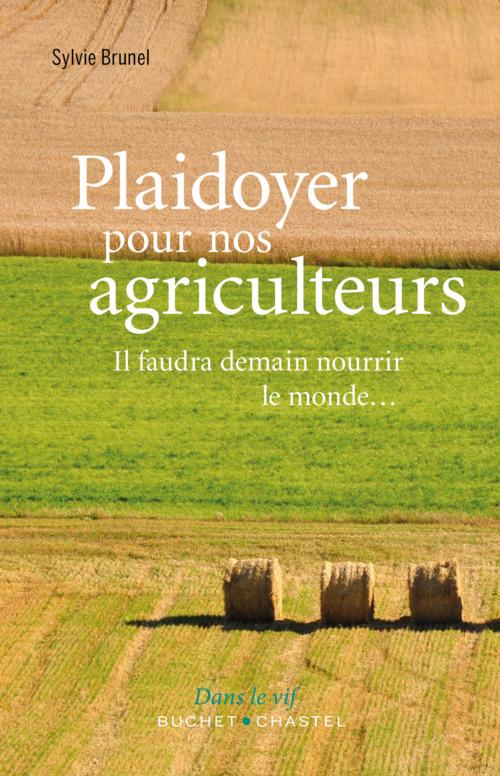 Sylvie Brunel Plaidoyer pour nos agriculteurs