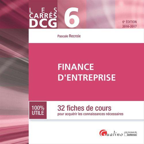 Pascale Recroix Les Carrés DCG 6 - Finance d'entreprise - 6e édition 2016-2017