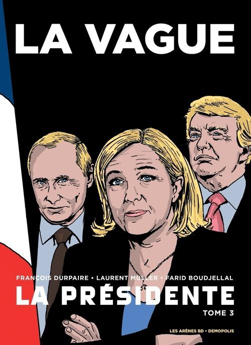 François Durpaire La Présidente - Tome 3 - La Vague