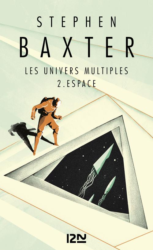 Les univers multiples t.2 ; espace