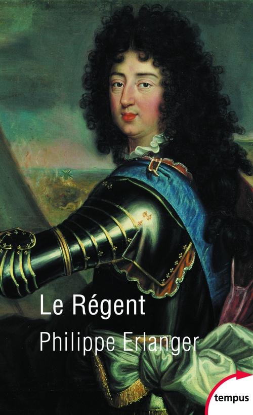 Philippe ERLANGER Le régent