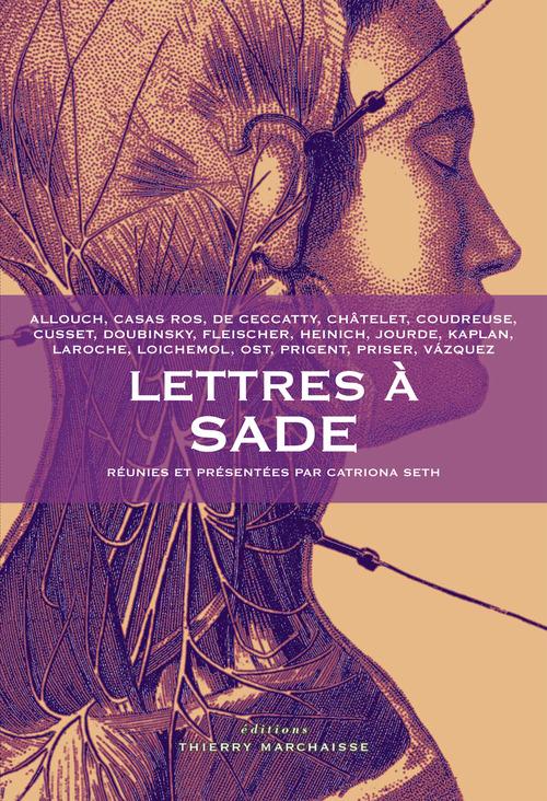 René DE CECCATTY Lettres à Sade
