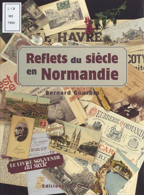 Reflets du siècle en Normandie