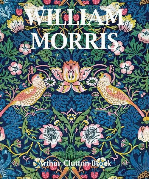 Arthur Clutton-Brock William Morris
