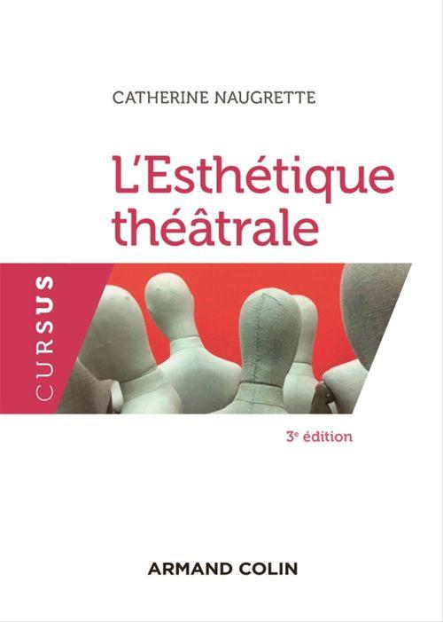 L'esthétique théâtrale - 3e éd.