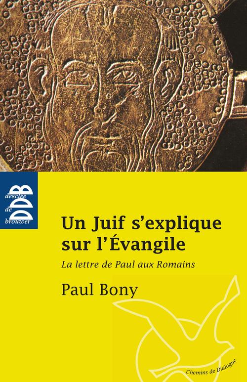 Paul Bony Un Juif s'explique sur l'Evangile
