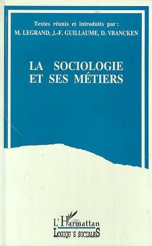Louis Legrand La sociologie et ses metiers