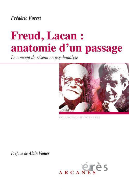 Frédéric FOREST Freud, Lacan : anatomie d'un passage