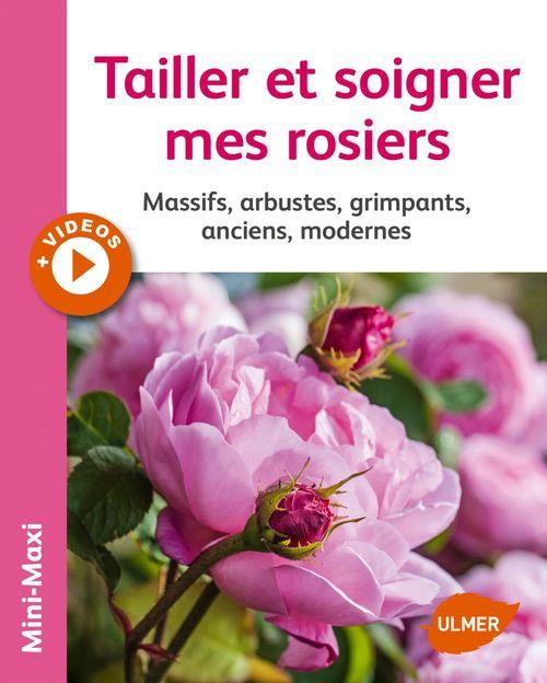 Jean-Michel Groult Tailler et soigner mes rosiers