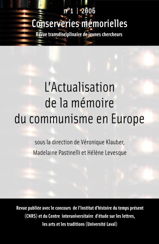 Conserveries mémorielles #1 | 2006 - L´actualisation de la mémoire du communisme en Europe - Conserveries Mémorielles