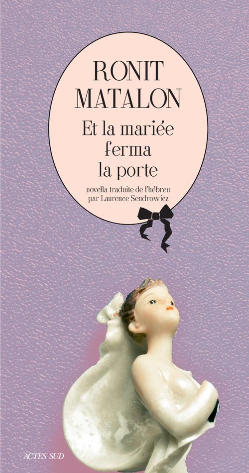 Ronit Matalon Et la mariée ferma la porte