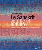 Le sanskrit, souffle et lumière ; voyage au coeur de la langue sacrée de l'Inde
