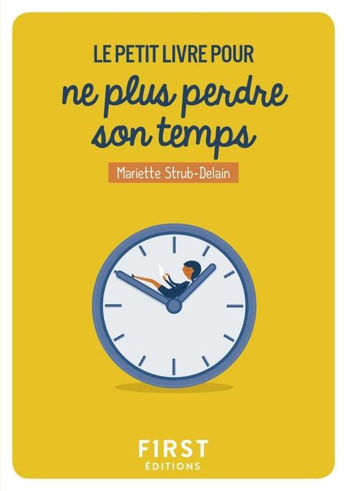 Mariette STRUB-DELAIN Le Petit Livre pour ne plus perdre son temps