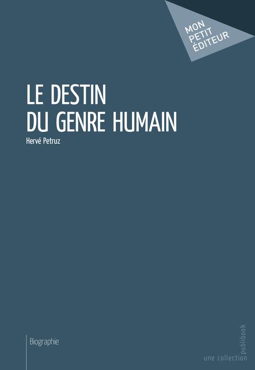 Hervé Petruz Le Destin du genre humain