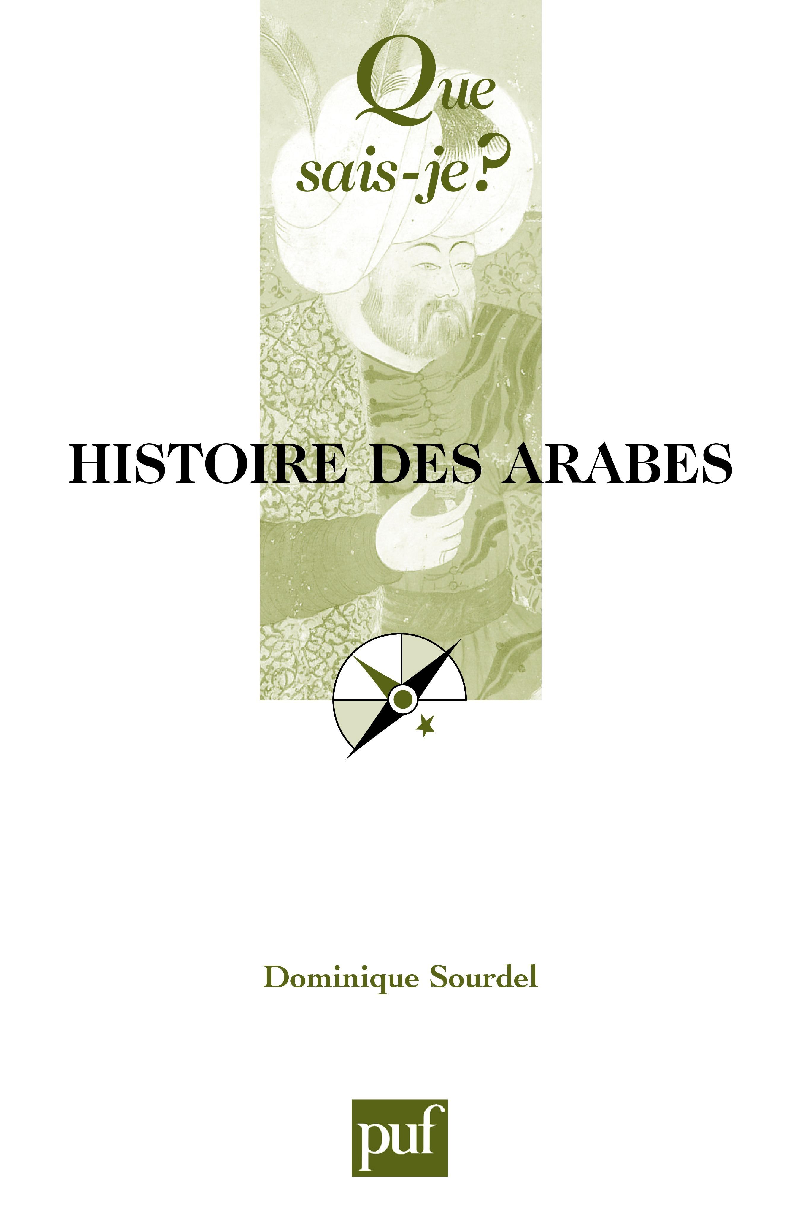 Dominique Sourdel Histoire des Arabes