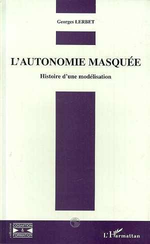 Georges Lerbet L'autonomie Masquée
