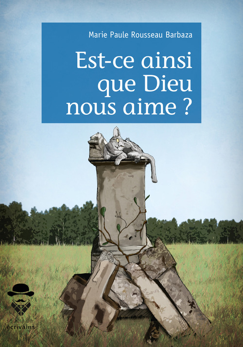 Marie Paule Rousseau Barbaza Est-ce ainsi que Dieu nous aime ?