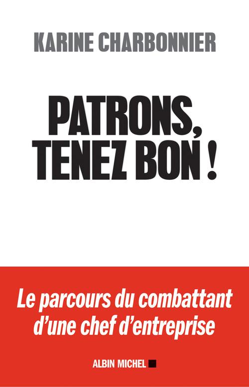Karine Charbonnier Patrons, tenez-bon !