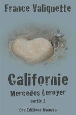 Californie t.3 ; Mercedes Leroyer