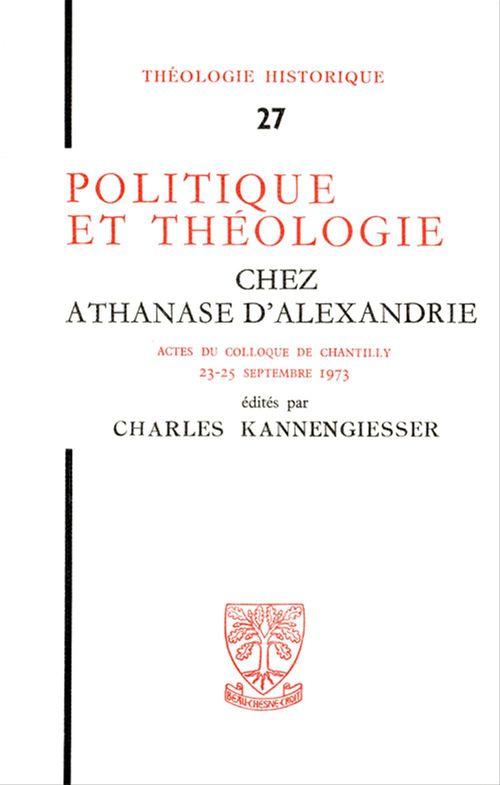Politique et théologie chez Athanase d´Alexandrie