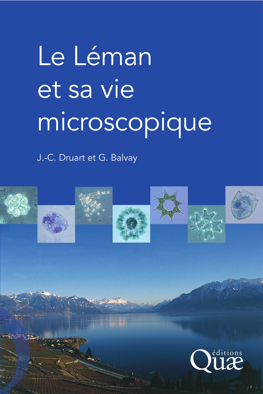 Jean-Claude Druart Le Léman et sa vie microscopique