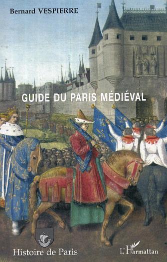 Bernard Vespierre Guide Du Paris Medieval