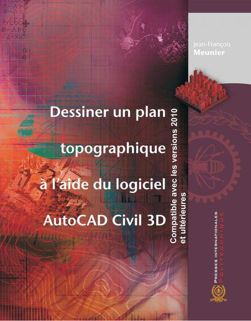 Jean-François Meunier Dessiner un plan topographique à l'aide du logiciel AutoCAD Civil 3D