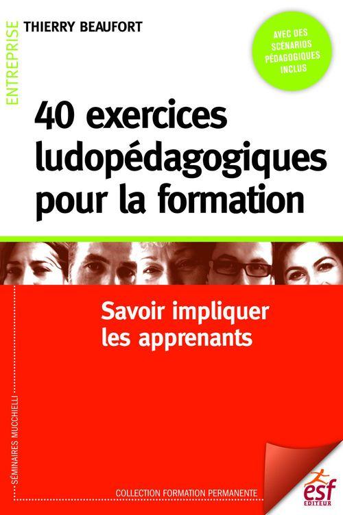 Thierry BEAUFORT 40 exercices ludopédagogiques pour la formation