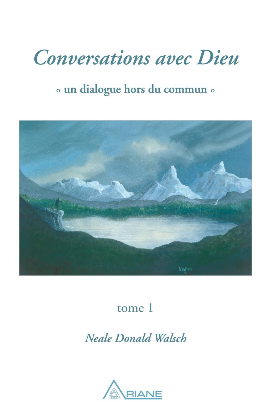 Neale Donald Walsch Conversations avec Dieu, tome 1