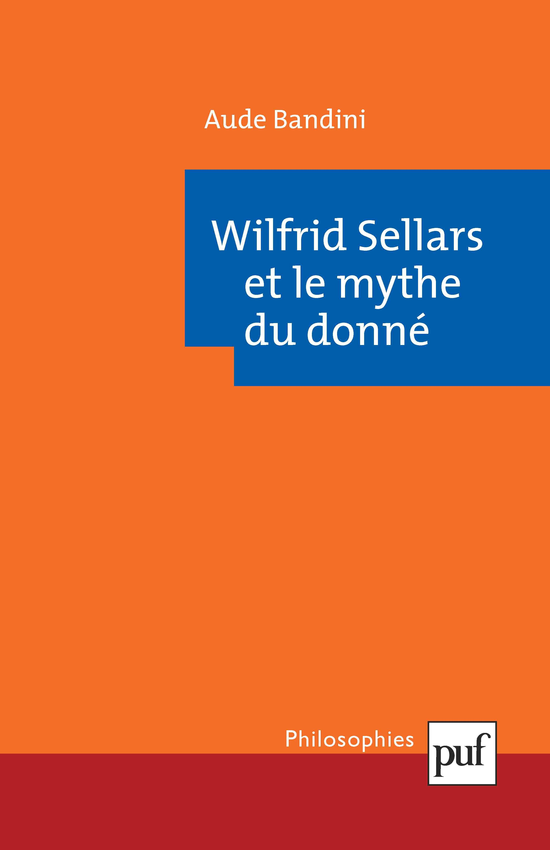 Aude Bandini Wilfrid Sellars et le mythe du donné