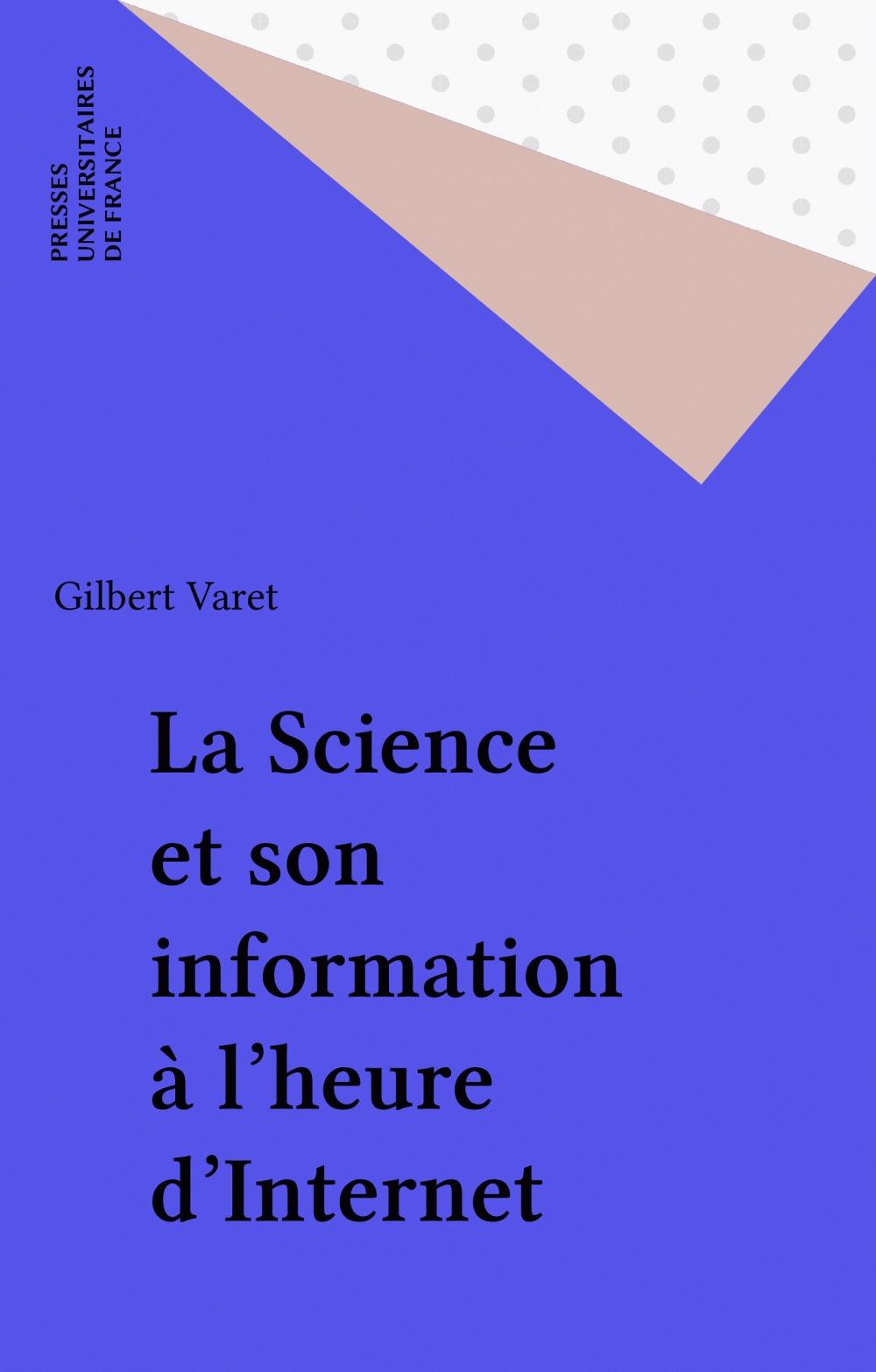Gilbert Varet La Science et son information à l'heure d'Internet