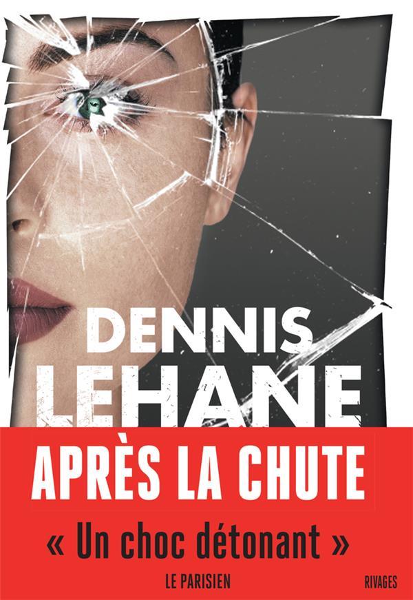Après la chute - Dennis Lehane