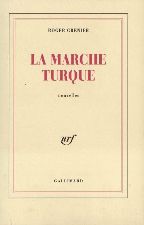 Roger Grenier La Marche turque