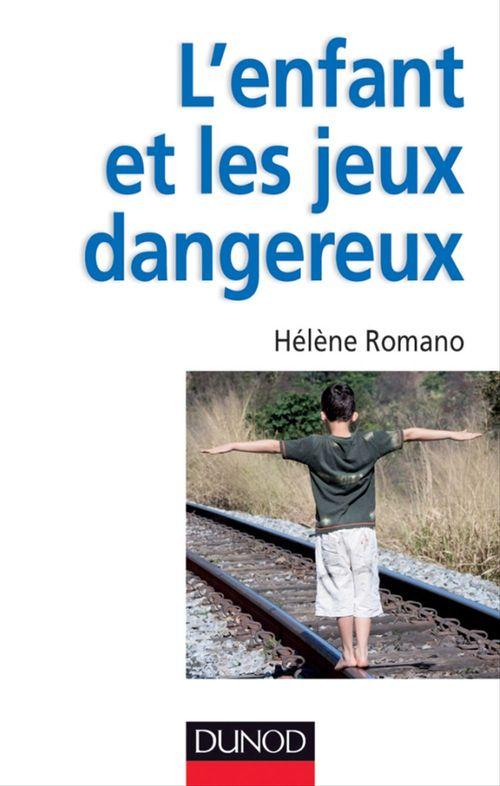 Hélène Romano L'enfant et les jeux dangereux