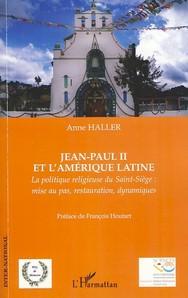 Anne Heller Jean-Paul II et l'Amérique Latine